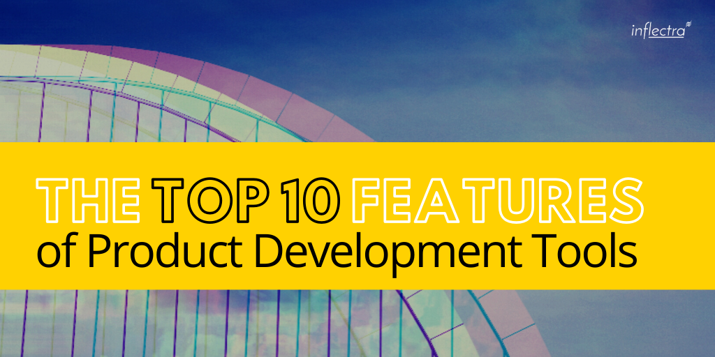 Product Development Tools - The Top 10 Features