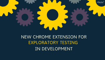 New Chrome Extension For Exploratory Testing in Development | Inflectra
